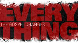 gospel-changes-everything