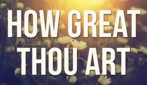 how-great-thou-art-550x320
