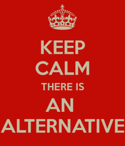 keep-calm-there-is-an-alternative