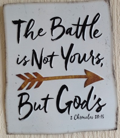 The Battle is not yours, but Gods